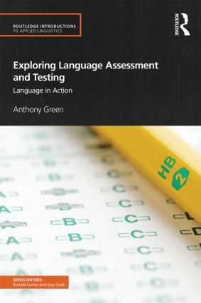 Exploring Language Assessment and Testing: Language in Action book cover