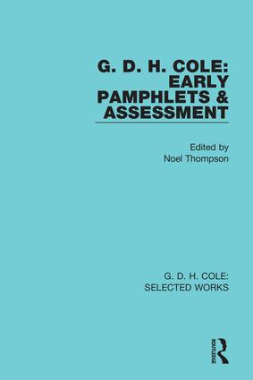 G. D. H. Cole: Early Pamphlets & Assessment (RLE Cole) (Hardback) book cover