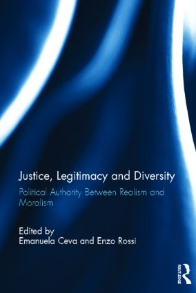 Justice, Legitimacy, and Diversity: Political Authority Between Realism and Moralism (Hardback) book cover