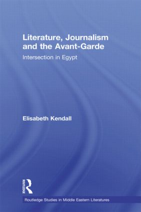 Literature, Journalism and the Avant-Garde: Intersection in Egypt book cover
