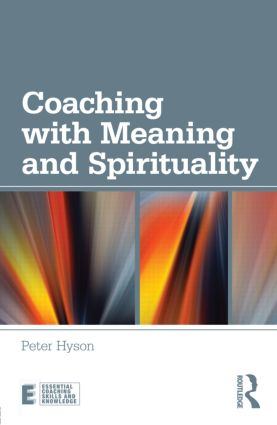 Coaching with Meaning and Spirituality (Paperback) book cover