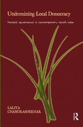 Undermining Local Democracy: Parallel Governance in Contemporary South India (Hardback) book cover