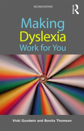 Making Dyslexia Work for You: 2nd Edition (Paperback) book cover