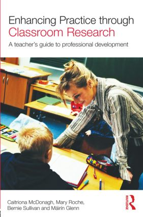 Enhancing Practice through Classroom Research: A teacher's guide to professional development, 1st Edition (Paperback) book cover