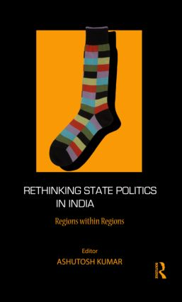 Rethinking State Politics in India: Regions within Regions (Hardback) book cover