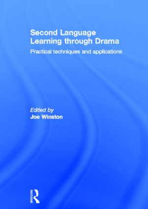 Second Language Learning through Drama: Practical Techniques and Applications (Hardback) book cover