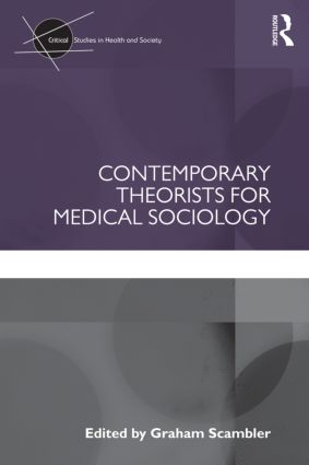 Contemporary Theorists for Medical Sociology (Paperback) book cover