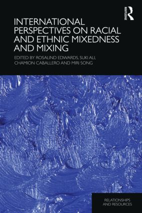 International Perspectives on Racial and Ethnic Mixedness and Mixing: 1st Edition (Hardback) book cover