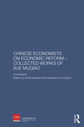 Chinese Economists on Economic Reform - Collected Works of Xue Muqiao (Hardback) book cover