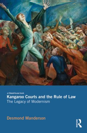 Kangaroo Courts and the Rule of Law: The Legacy of Modernism (Hardback) book cover