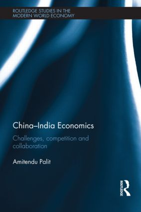 China-India Economics: Challenges, Competition and Collaboration (Hardback) book cover