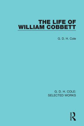 The Life of William Cobbett (Hardback) book cover