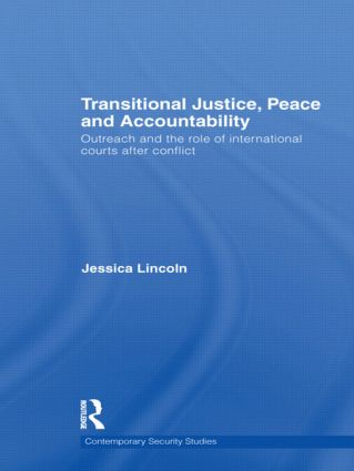 Transitional Justice, Peace and Accountability: Outreach and the Role of International Courts after Conflict book cover