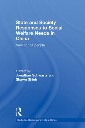 State and Society Responses to Social Welfare Needs in China: Serving the people (Paperback) book cover