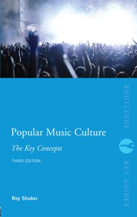 Popular Music Culture: The Key Concepts: 3rd Edition (Paperback) book cover