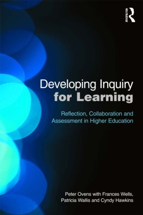 Developing Inquiry for Learning: Reflecting Collaborative Ways to Learn How to Learn in Higher Education (Paperback) book cover