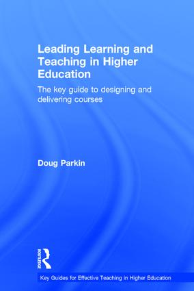 Leading Learning and Teaching in Higher Education: The key guide to designing and delivering courses book cover