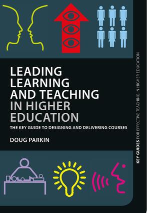 Leading Learning and Teaching in Higher Education: The key guide to designing and delivering courses (Paperback) book cover
