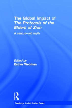 The Global Impact of the Protocols of the Elders of Zion: A Century-Old Myth (Hardback) book cover
