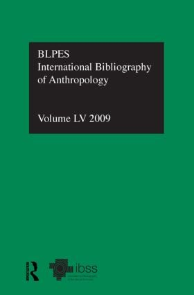 IBSS: Anthropology: 2009 Vol.55: International Bibliography of the Social Sciences, 1st Edition (Hardback) book cover