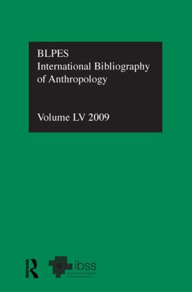 IBSS: Anthropology: 2009 Vol.55: International Bibliography of the Social Sciences (Hardback) book cover