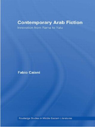 Contemporary Arab Fiction: Innovation from Rama to Yalu book cover