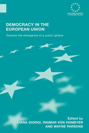 Democracy in the European Union: Towards the Emergence of a Public Sphere, 1st Edition (Paperback) book cover