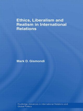 Ethics, Liberalism and Realism in International Relations (Paperback) book cover