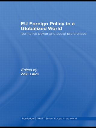 EU Foreign Policy in a Globalized World: Normative power and social preferences book cover