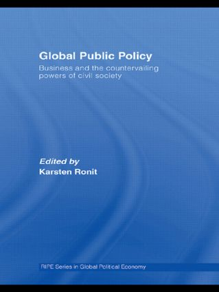 Global Public Policy: Business and the Countervailing Powers of Civil Society, 1st Edition (Paperback) book cover