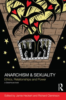 Anarchism & Sexuality: Ethics, Relationships and Power (Hardback) book cover