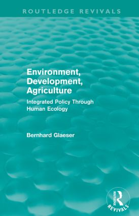 Environment, Development, Agriculture: Integrated Policy Through Human Ecology (Paperback) book cover