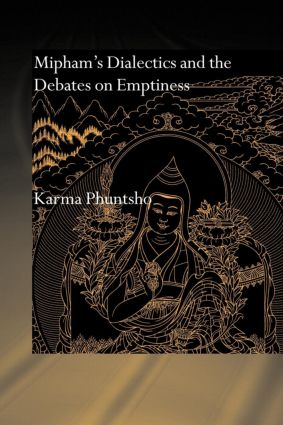 Mipham's Dialectics and the Debates on Emptiness: To Be, Not to Be or Neither (Paperback) book cover
