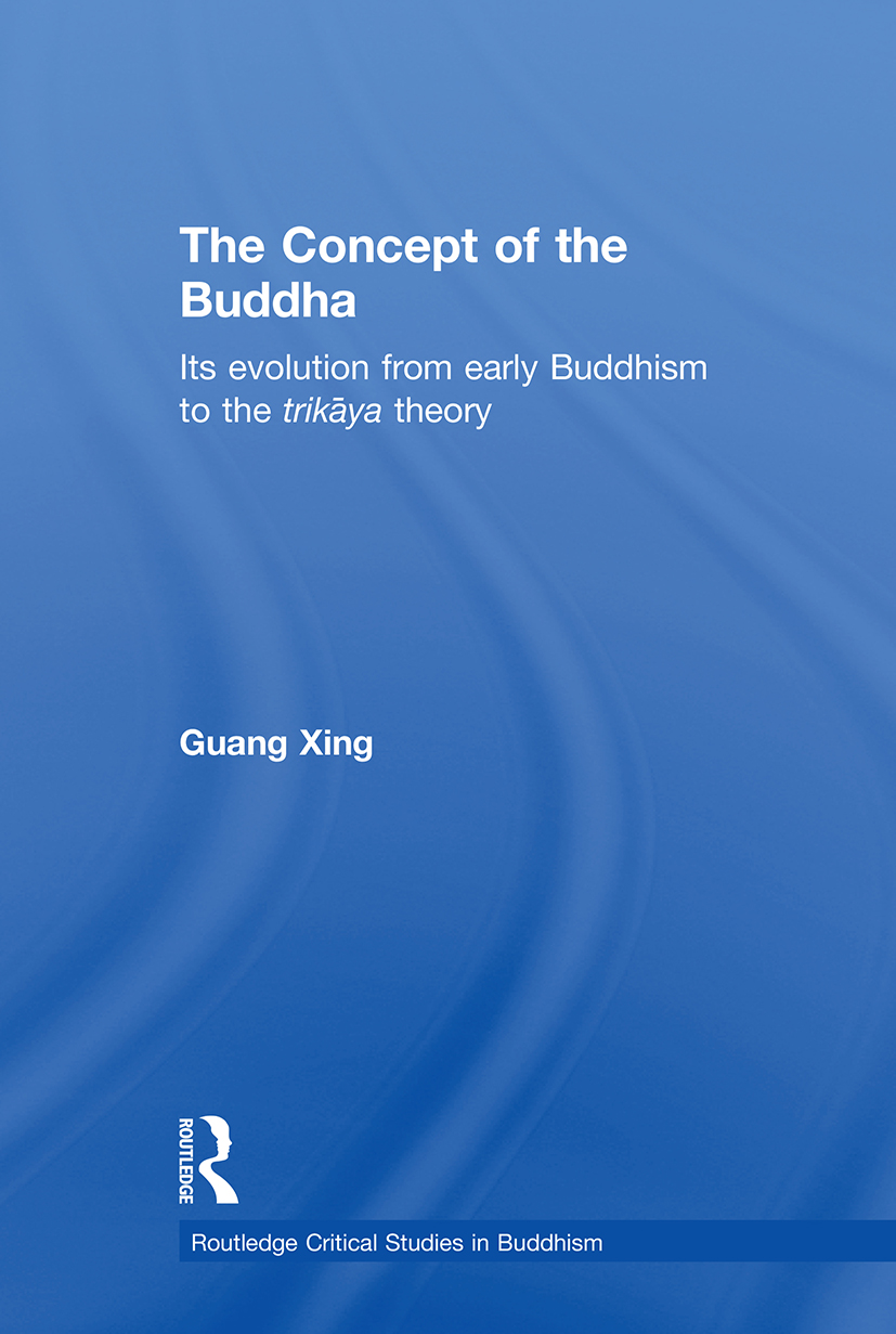 The Concept of the Buddha: Its Evolution from Early Buddhism to the Trikaya Theory book cover