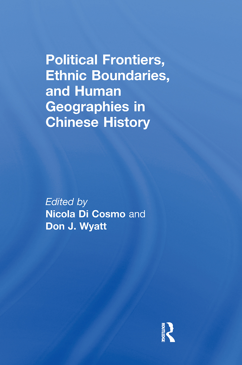 Political Frontiers, Ethnic Boundaries and Human Geographies in Chinese History: 1st Edition (Paperback) book cover