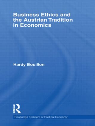 Business Ethics and the Austrian Tradition in Economics (Hardback) book cover