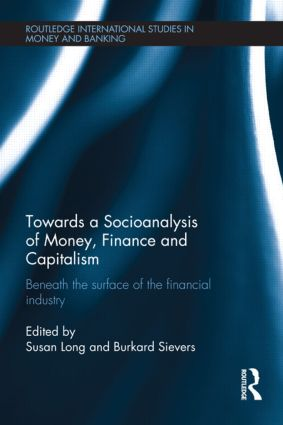 Towards a Socioanalysis of Money, Finance and Capitalism: Beneath the Surface of the Financial Industry (Hardback) book cover