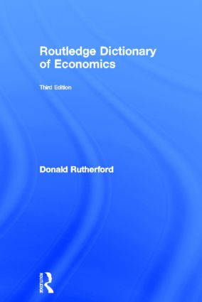 Routledge Dictionary of Economics: 3rd Edition (Hardback) book cover