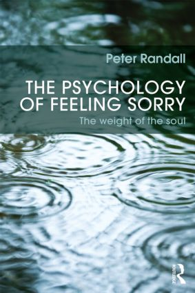 The Psychology of Feeling Sorry: The Weight of the Soul (Paperback) book cover