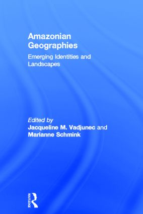 Amazonian Geographies: Emerging Identities and Landscapes (Hardback) book cover