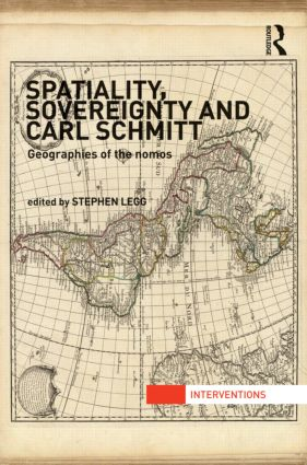 Spatiality, Sovereignty and Carl Schmitt: Geographies of the Nomos, 1st Edition (Hardback) book cover