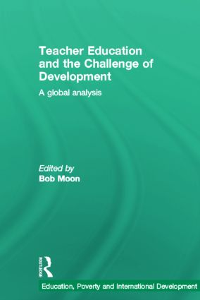 Teacher Education and the Challenge of Development: A Global Analysis (Hardback) book cover