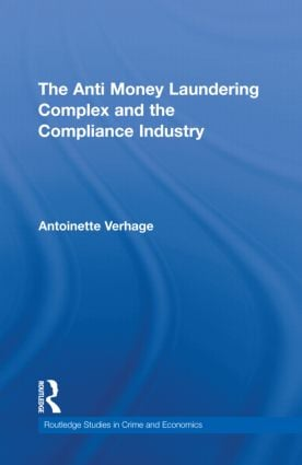 The Anti Money Laundering Complex and the Compliance Industry (Hardback) book cover