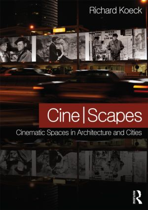 Cine-scapes: Cinematic Spaces in Architecture and Cities (Paperback) book cover