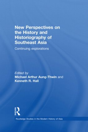 New Perspectives on the History and Historiography of Southeast Asia: Continuing Explorations, 1st Edition (Paperback) book cover