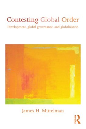 Contesting Global Order: Development, Global Governance, and Globalization (Paperback) book cover