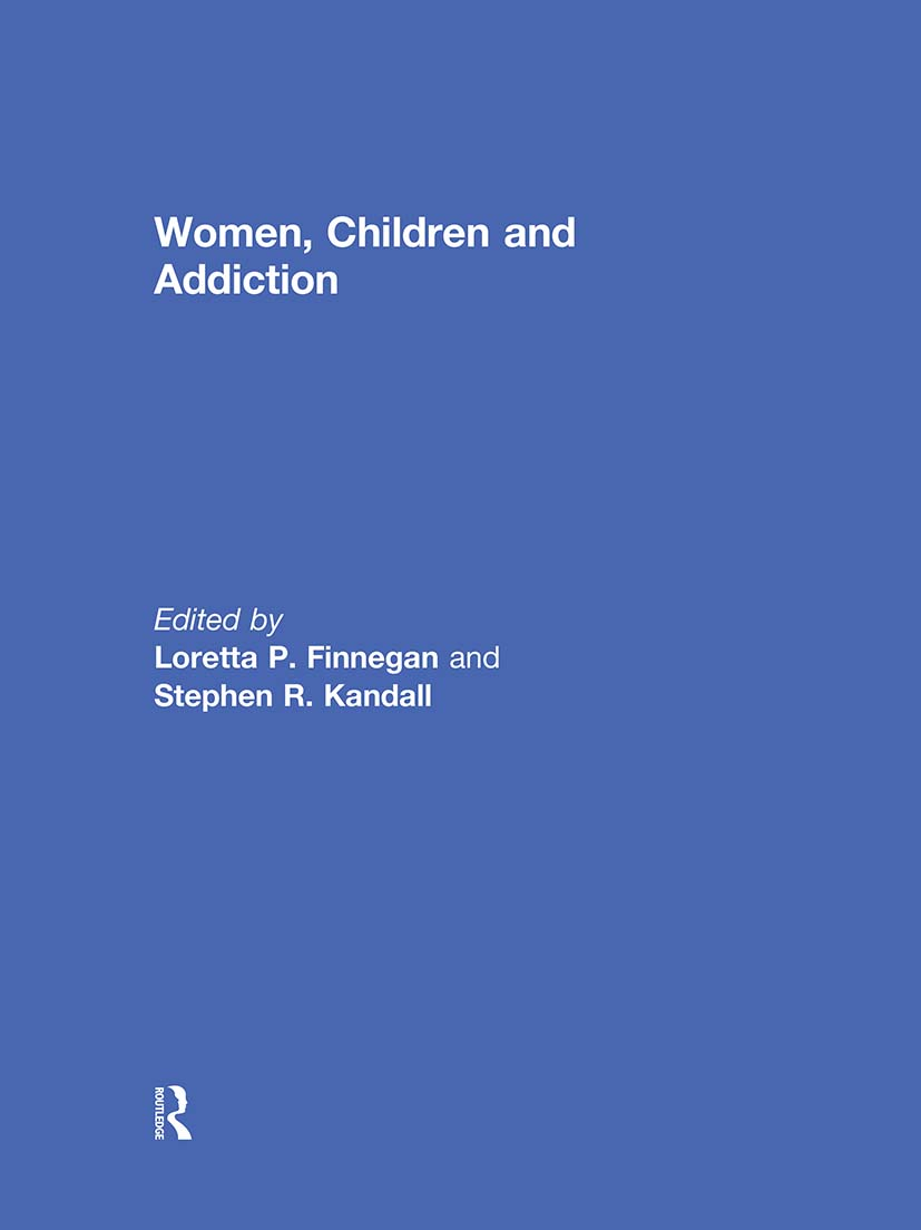 Women, Children, and Addiction (Hardback) book cover