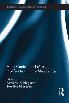 Arms Control and Missile Proliferation in the Middle East: 1st Edition (Hardback) book cover