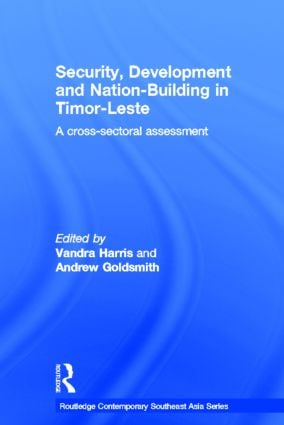 Security, Development and Nation-Building in Timor-Leste: A Cross-sectoral Assessment (Hardback) book cover