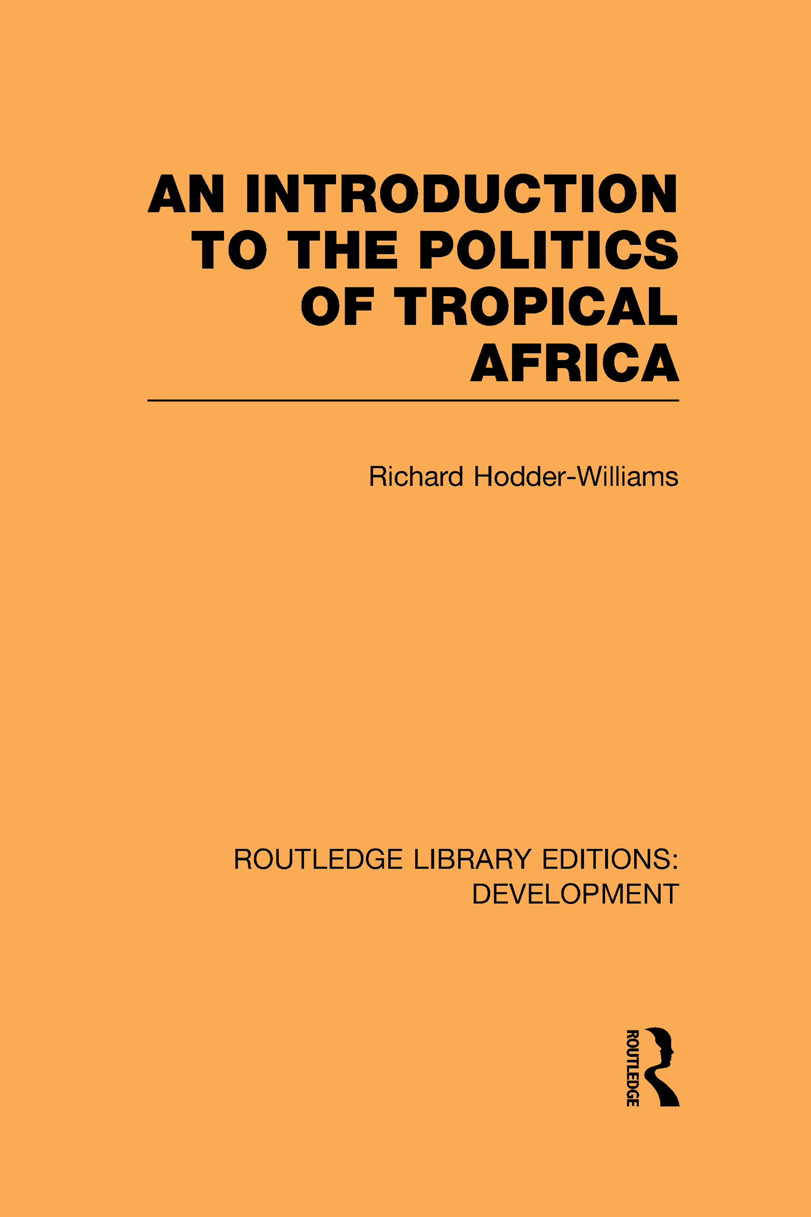 An Introduction to the Politics of Tropical Africa (Hardback) book cover